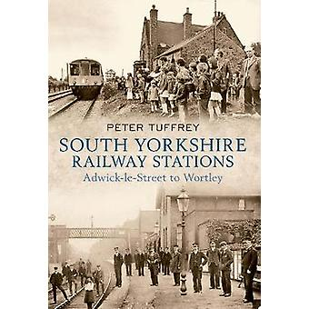 South Yorkshire Railway Stations - Adwick-le-Street to Wortley by Pete