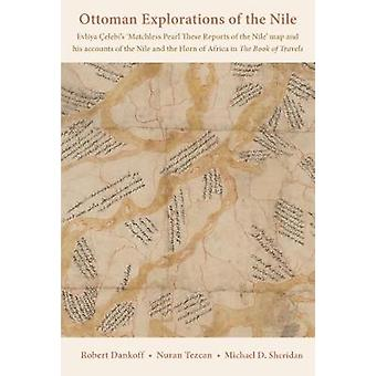 Ottoman Explorations of the Nile - Evliya Celebi's `Matchless Pearl Th