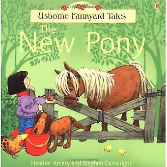 The New Pony (Farmyard Tales)