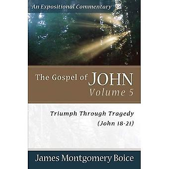 The Gospel of John Volume 5: Triumph Through Tragedy (John 18-21)