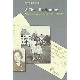 A Final Reckoning: A Hannover Family's Life and Death in the Shoah (Judaic Studies Series)
