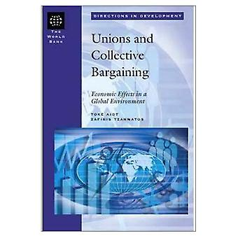 Union and Collective Bargaining : Economic Effects in a Global Environment