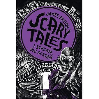 I Scream, You Scream! (Scary Tales Book 2)