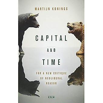 Kapital und Zeit: für eine neue Kritik der neoliberalen Vernunft (Währungen: neues Denken für Financial Times)