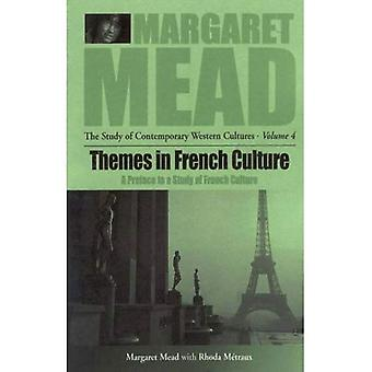 Themes in French Culture: A Preface to a Study of French Community (Margaret Mead: The Study of Contemporary Western Cultures)