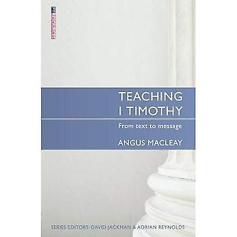 Teaching 1 Timothy: From Text to Message (Teach the Bible)