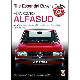 Alfa Romeo Alfasud: Tous les modèles de berline de 1971 à 1983 & Sprint modèles de 1976 à 1989 - série Guide essentiel de l'acheteur