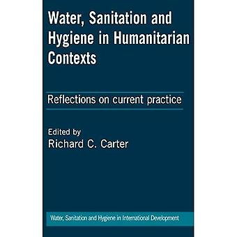 Water, Sanitation and Hygiene in Humanitarian Contexts: Reflections on Current Practice (Key Writings on Wash...