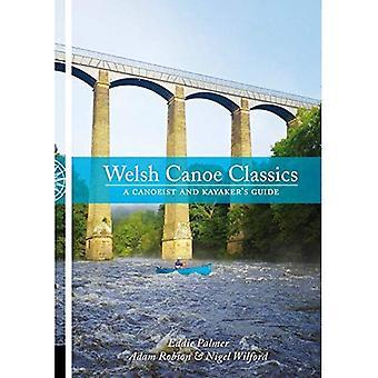 Welsh Canoe Classics: A Canoeist and Kayaker's Guide - Canoe Classics