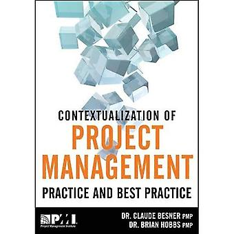 The Contextualization of Project Management Practice and Best Practice