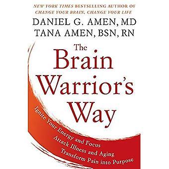 Manera del Guerrero cerebro: encender la energía y el foco, ataque de enfermedades y envejecimiento, transformar el dolor en fin