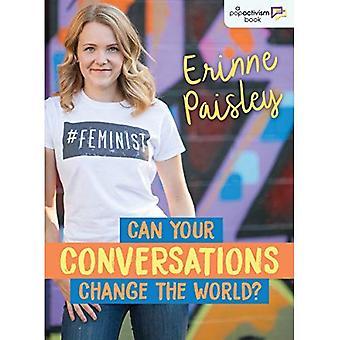 Dina konversationer kan och förändra världen?