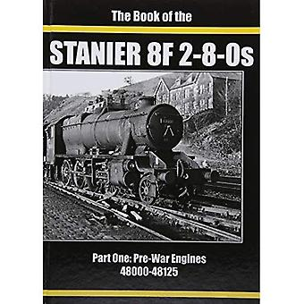 THE BOOK OF THE STANIER 8F 2-8-0s: PART 1 : 48000-48125 (THE BOOK OF THE STANIER 8F 2-8-0s vol 1)