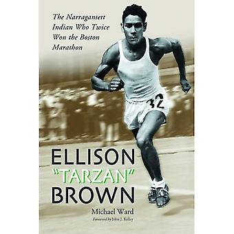 Ellison Tarzan Brown: Den Narragansett Indian, der to gange vandt Boston Marathon