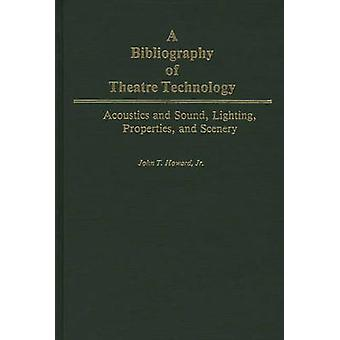 Une bibliographie du théâtre technologie acoustique et son éclairage propriétés et paysages par Howard & John