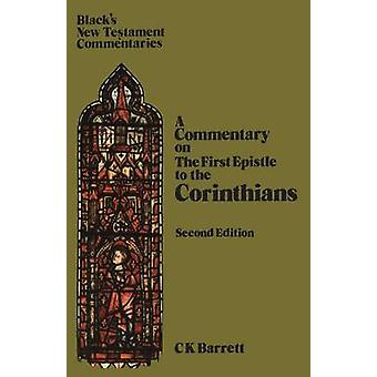 First Epistle to the Corinthians by Barrett & C. K.