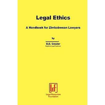 Legal Ethics. een handboek voor Zimbabwaanse advocaten door Crozier & B. overleden