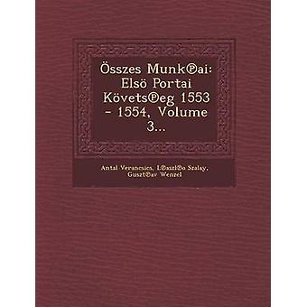 sszes Munkai Els Portai Kvetseg 1553 1554 第 3 巻.Verancsics ・ アンタルによって