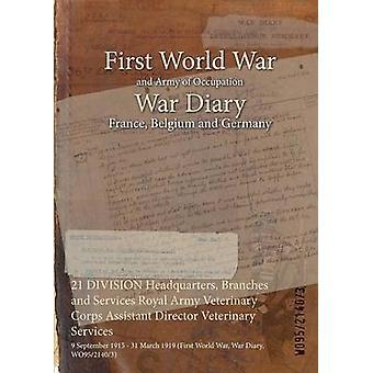 21 divisie hoofdkwartier takken en diensten Royal Army veterinaire Corps hulpdirecteur veterinaire diensten 9 September 1915 31 maart 1919 eerste Wereldoorlog oorlog dagboek WO9521403 door WO9521403