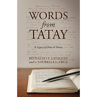 Words from Tatay A Legacy of Prose  Poetry by Lataquin & Reynaldo T.