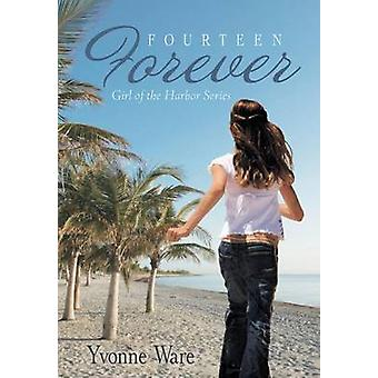 Fourteen Forever Girl of the Harbor Series by Ware & Yvonne