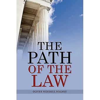 The Path Of The Law by Holmes & Oliver Wendell