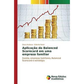 Aplicao do Balanced Scorecard em uma empresa familiar by Barbosa Clvis