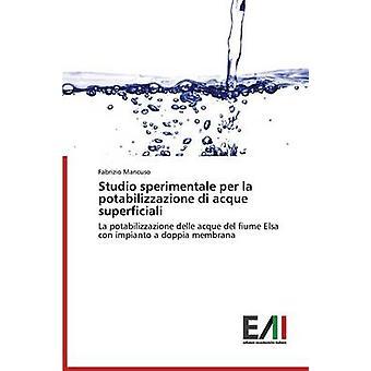 Studio Sperimentale Per La Potabilizzazione Di Acque Superficiali by Mancuso Fabrizio