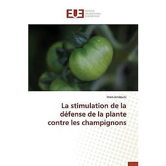 La stimulation de la dfense de la plante contre les champignons by JENDOUBII