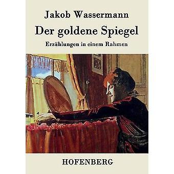 Der goldene Spiegel by Wassermann & Jakob