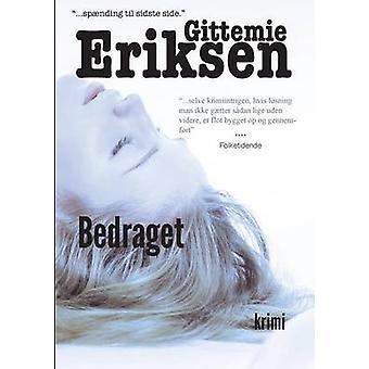Bedraget by Eriksen & Gittemie