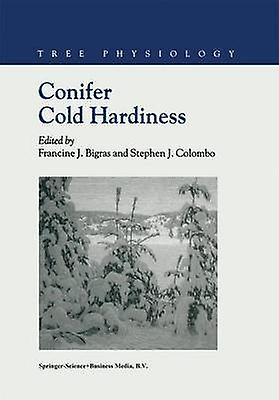 Conifer Cold Hardiness by Bigras & F.J.