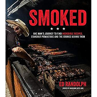 Smoked: One Man's Journey to Find Incredible Recipes,� Standout Pitmasters and the Stories Behind Them