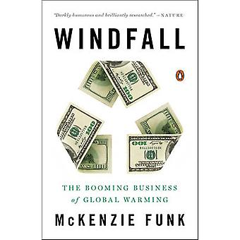 Windfall - The Booming Business of Global Warming by McKenzie Funk - 9