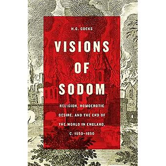 Visions of Sodom - Religion - Homoerotic Desire - and the End of the W