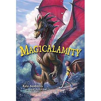 Magicalamity by Kate Saunders - 9780385740784 Book
