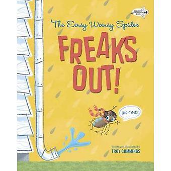 Eensy Weensy Spider Freaks Out! - Big Time! by Troy Cummings - Troy Cu