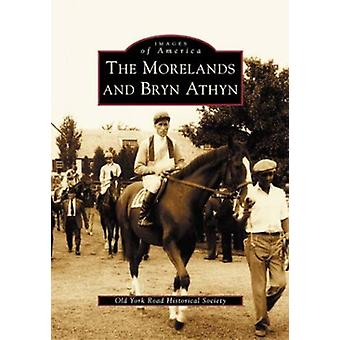 The Morelands and Bryn Athyn by Old York Historical Society - 9780738