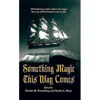 Something Magic This Way Comes by Martin Greenberg - 9780756404727 Bo