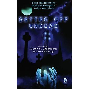 Better Off Undead by Martin H Greenberg - 9780756405120 Book