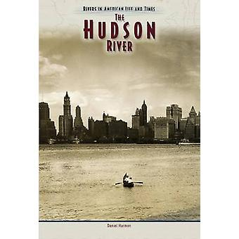 The Hudson River by Daniel E. Harmon - 9780791077276 Book