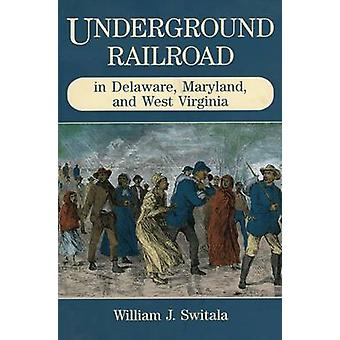 Underground Railroad in Delaware - Maryland - and West Virginia by Wi