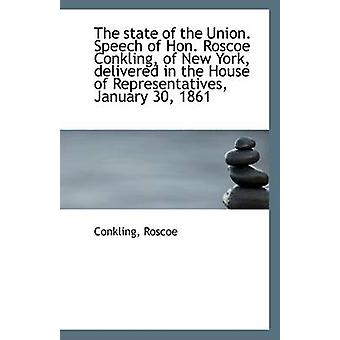 The State of the Union. Speech of Hon. Roscoe Conkling - of New York