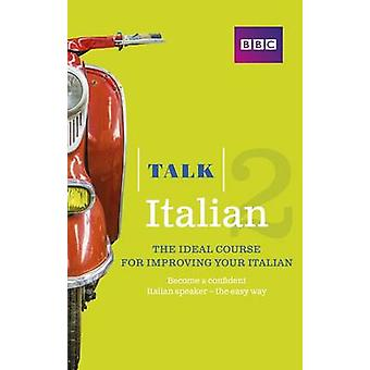 Talk Italian 2 (Book/CD Pack) - The Ideal Course for Improving Your It