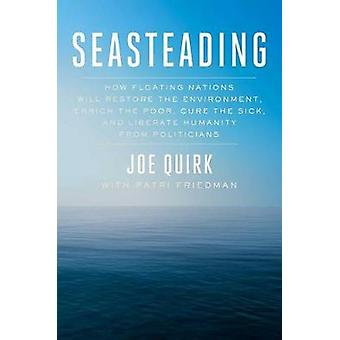 Seasteading - How Floating Nations Will Restore the Environment - Enri