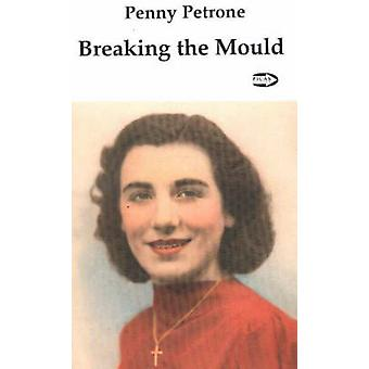 Breaking the Mould by Penny Petrone - 9781550711226 Book