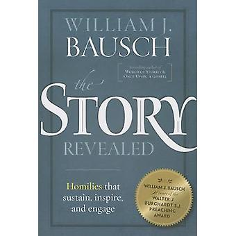 The Story Revealed - Homilies That Sustain - Inspire - and Engage by B