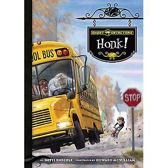 Honk! by Dotti Enderle - Howard McWilliam - 9781616416249 Book
