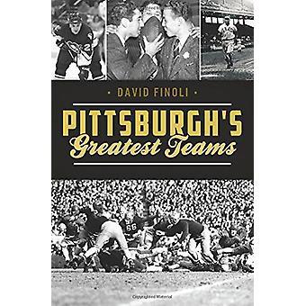 Pittsburgh's Greatest Teams by David Finoli - 9781625859174 Book