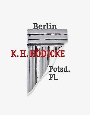 K.H. Hodicke - Berlin Potsdamerplatz by K H Hodicke - Hans Neuendorf -